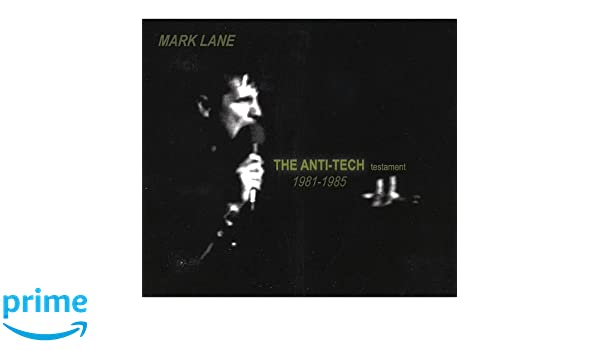 Mark Lane - Anti-Tech Testament 1981-1985 - Amazon.com Music