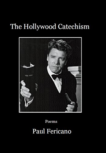 The Hollywood Catechism: Poems by [Fericano, Paul]