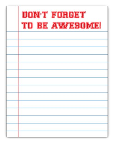 Don't Forget To Be Awesome Notepad - Funny Motivational Gag Gift for Office, Coworker, School, Student, Teacher