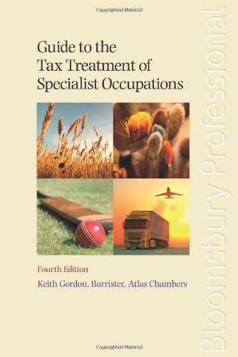 Guide to the Tax Treatment of Specialist Occupations: Fourth Edition