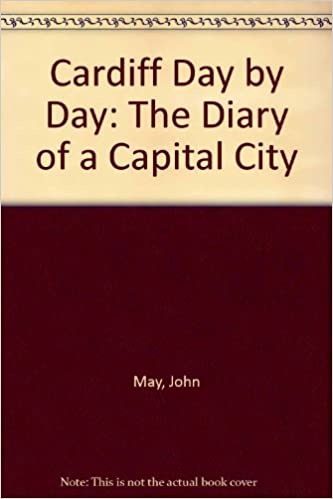 Cardiff Day by Day: The Diary of a Capital City