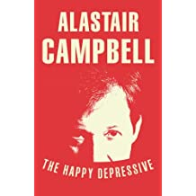 The Happy Depressive: In Pursuit of Personal and Political Happiness