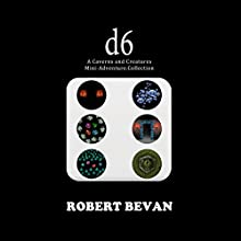 D6: Caverns and Creatures Audiobook by Robert Bevan Narrated by Jonathan Sleep