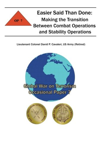 Easier Said Than Done: Making the Transition Between Combat Operations and Stability Operations: Global War on Terrorism Occasional Paper 7 PDF