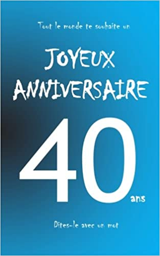 Joyeux Anniversaire 40 Ans.Joyeux Anniversaire 40 Ans Livre D Or Taille M Bleu