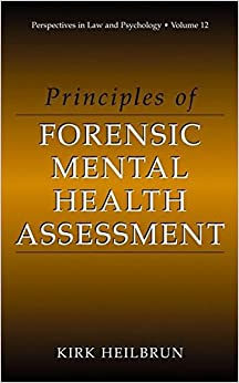 Principles of Forensic Mental Health Assessment (Perspectives in Law & Psychology)