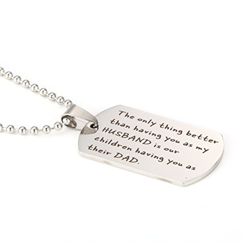 Only thing better than having you as my husband is our children having you as their dad Stainless Steel Necklace Great Gift for Father's Day, Birthday, Christmas for Dad, Grandpa