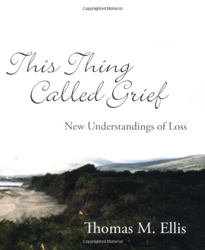 this-thing-called-grief-new-understandings-of-loss