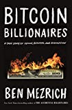 img - for Bitcoin Billionaires: A True Story of Genius, Betrayal, and Redemption book / textbook / text book