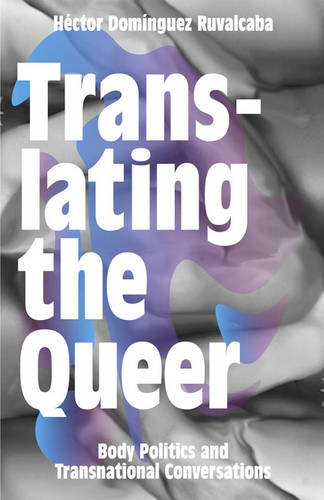 Translating The Queer: Body Politics And Transnational Conversations