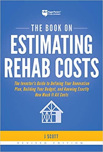 The Book on Estimating Rehab Costs: The Investor