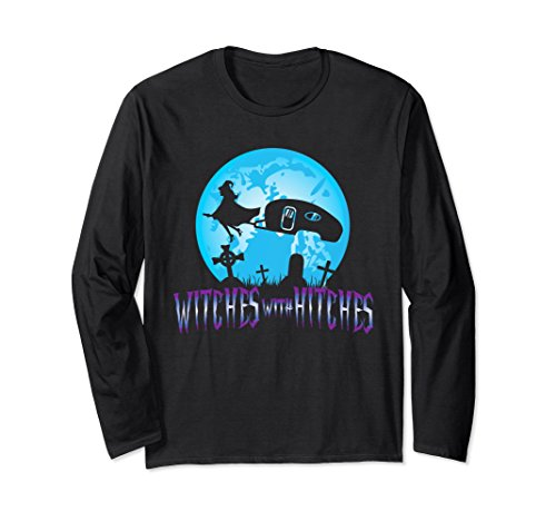 Halloween Witches Hitches Trailer RV Camping Long Sleeve Tee -