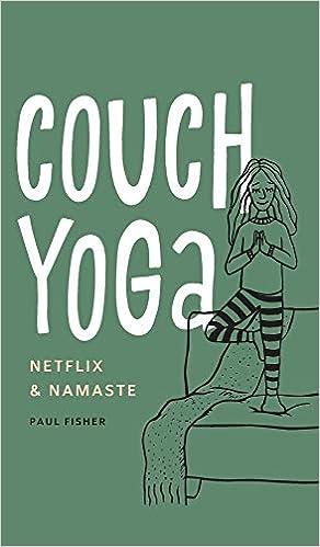 Couch Yoga: Netflix & Namaste: Amazon.es: Paul Fisher, Mandy ...