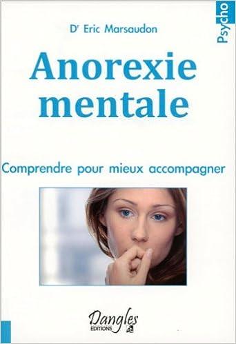 Téléchargement Anorexie mentale - Comprendre pour mieux accompagner pdf, epub