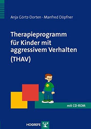 Therapieprogramm für Kinder mit aggressivem Verhalten (THAV) (Therapeutische Praxis)