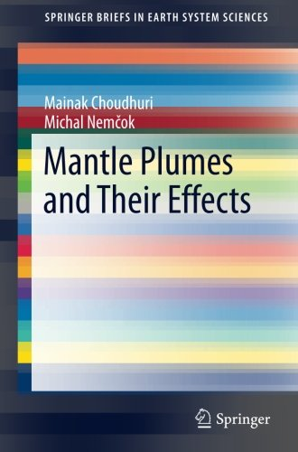 Mantle Plumes and Their Effects (SpringerBriefs in Earth System Sciences)