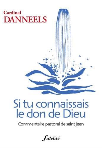si-tu-connaissais-le-don-de-dieu-commentaire-pastoral-de-saint-jean