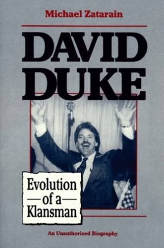 David Duke: Evolution of a Klansman