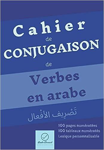 Amazon Fr Cahier De Conjugaison De Verbes En Arabe Couleur Bleue Arabe Correct Livres