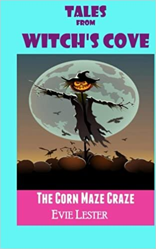 The Corn Maze Craze (#3) (Tales from Witchs Cove)