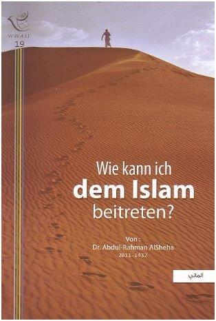 Wie kann ich dem Islam beitreten? Wie kann ich dem Islam beitreten?