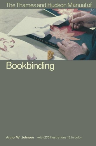 The Thames and Hudson Manual of Book Binding (Thames and Hudson Manuals (Paperback)) by Arthur Johnson (1981-09-17)