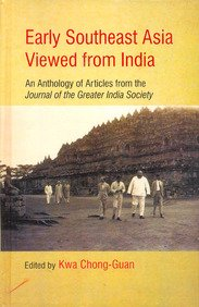 Read Online Early Southeast Asia Viewed from India: An Anthology of Articles from the Journal of the Greater India Society pdf epub
