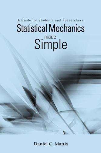 Statistical Mechanics Made Simple: A Guide for Students and Researchers