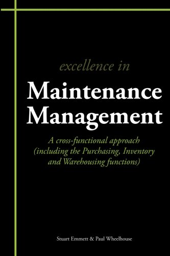 Excellence in Maintenance Management: A cross-functional approach