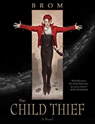 The Child Thief: A Novel by Brom (2010) Paperback