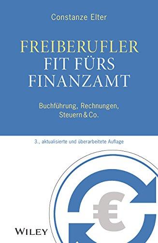 Freiberufler: Fit fürs Finanzamt: Buchführung, Rechnungen, Steuern & Co.