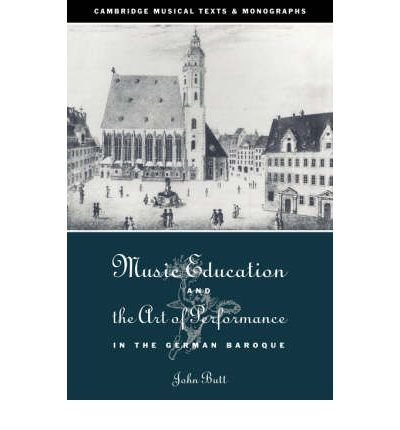 Download [(Music Education and the Art of Performance in the German Baroque)] [Author: John Butt] published on (May, 2004) pdf epub