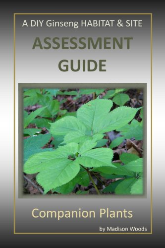 A DIY Ginseng Habitat & Site Assessment Guide: Companion Plants by [Woods, Madison]