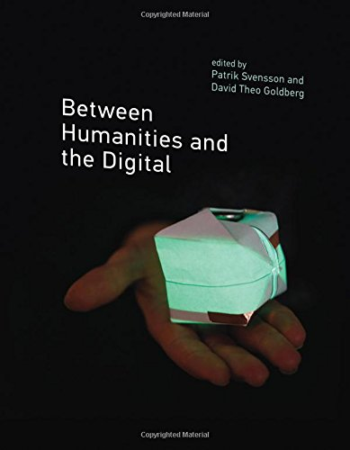 Between Humanities and the Digital (MIT Press)