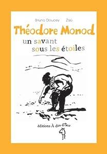 """Afficher """"Théodore Monod : un savant sous les étoiles"""""""