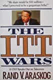 img - for The ITT Wars by Rand V. Araskog (1989-02-03) book / textbook / text book