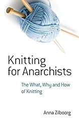 Knitting for Anarchists: The What, Why and How of Knitting (Dover Knitting, Crochet, Tatting, Lace) Paperback February 18, 2015