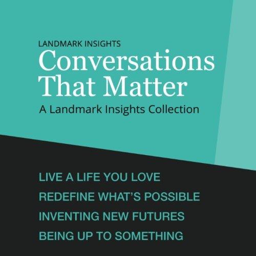 Landmark Insights  Conversations That Matter  A Landmark Insights Collection