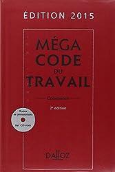 Méga Code du travail 2015, commenté - 2e éd.