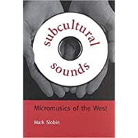 Subcultural Sounds: Micromusics of the West (Music Culture)