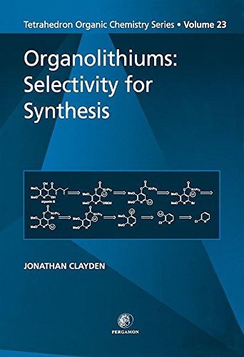 Organolithium Compounds - Organolithiums: Selectivity for Synthesis (Tetrahedron Organic Chemistry Book 23)