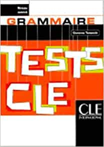 Tests CLE Grammaire: Niveau Avance (French Edition): Giovanna Tempesta