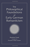 The Philosophical Foundations of Early German Romanticism