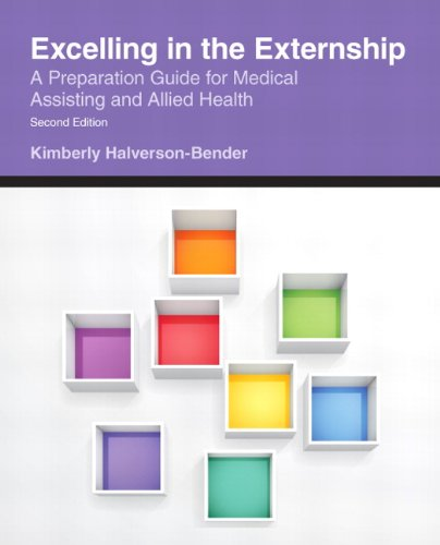 Excelling in the Externship: A Preparation Guide for Medical Assisting and Allied Health (2nd Edition)