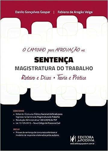 O caminho para aprovação na sentença - Magistratura do trabalho: roteiro e dicas - Teoria e prática