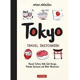 Tokyo Travel Sketchbook: Kawaii Culture, Wabi Sabi Design, Female Samurais and Other Obsessions
