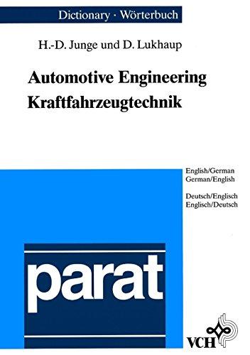 Dictionary of Automotive Engineering/Wörterbuch Kraftfahrzeugtechnik: English-German/German-English. Englisch-Deutsch/Deutsch-Englisch (Parat)
