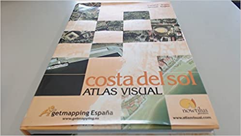 Atlas Visual De La Costa Del Sol/visual Atlas of the Sun Coast (Atlas Visuales)