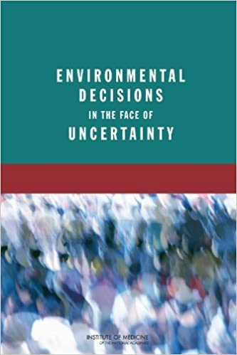 Book Environmental Decisions in the Face of Uncertainty by Committee on Decision Making Under Uncertainty (2013-05-20)