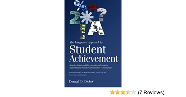 The integrated approach to student achievement a results driven leadership and the culture of instruction at your school kindle edition by donyall dickey reference kindle ebooks amazon fandeluxe Gallery